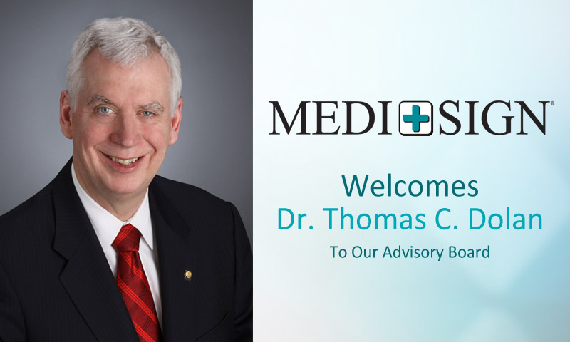 MEDI+SIGN Announces Dr. Thomas Dolan as New Advisory Board Member